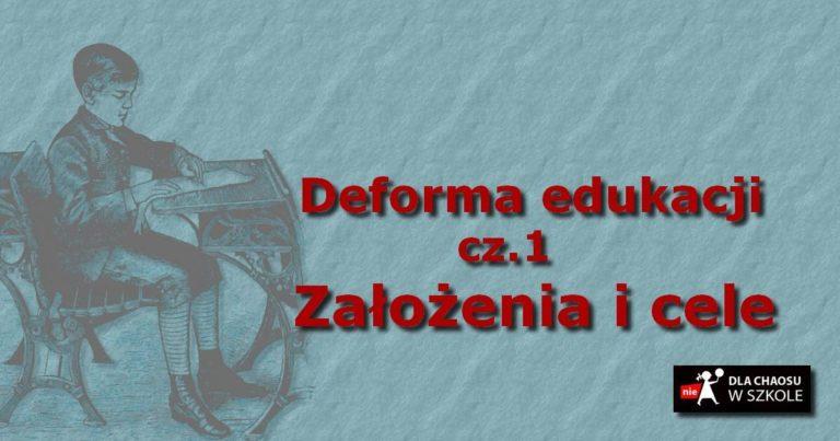 Deforma edukacji cz. 1 – Założenia i cele reformy