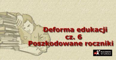 Deforma edukacji. Część 6. Poszkodowane roczniki.