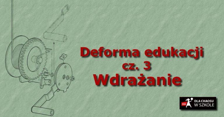 Deforma edukacji. Część III. Proces wdrażania reformy.