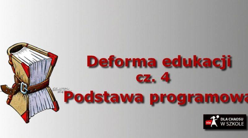 Deforma edukacji. Część IV. Podstawa programowa.