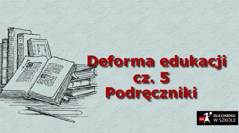 Podręczniki. Deforma edukacji. Częśc V