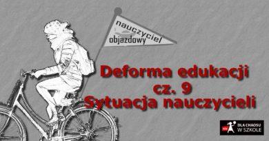 Deforma edukacji. Część IX. Sytuacja nauczycieli.