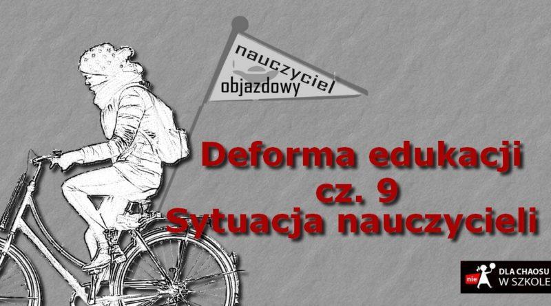 Deforma edukacji. Część 9. Sytuacja nauczycieli.