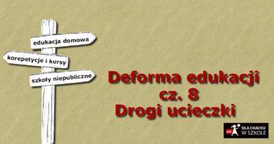 Deforma edukacji. Część VIII. Drogi ucieczki.