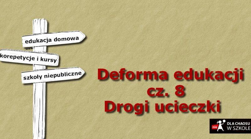 Deforma edukacji. Część 8. Drogi ucieczki.